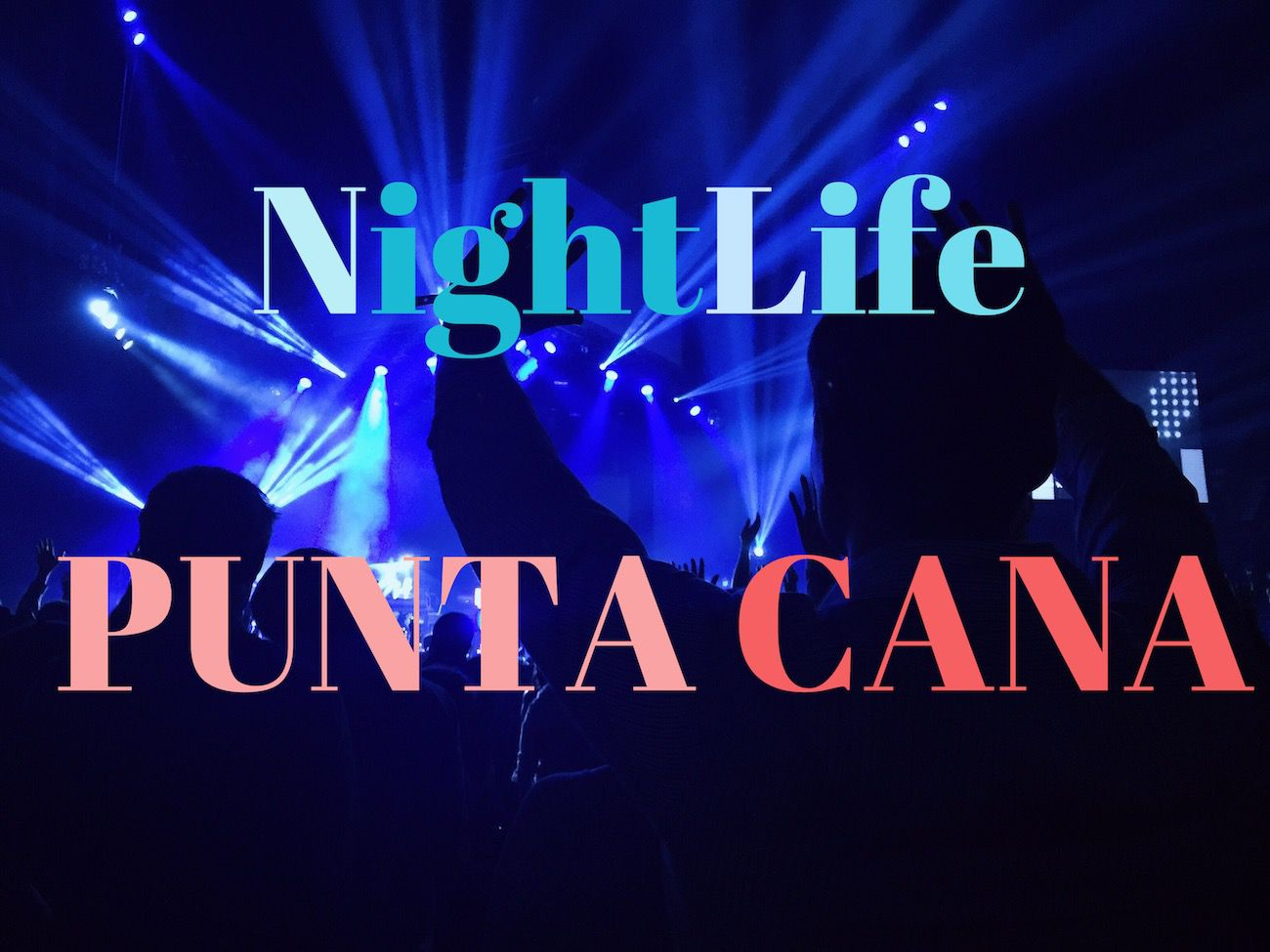 Nightlife in Punta Cana