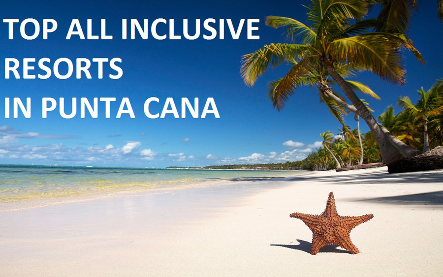 Top all-inclusive resorts in Punta Cana